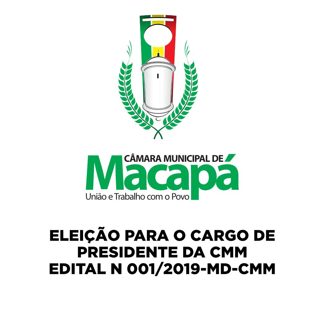 ELEIÇÃO PARA O CARGO DE PRESIDENTE DA CMM - EDITAL N 001/2019-MD-CMM