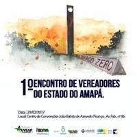 Macapá sedia I Encontro de Vereadores do Estado do Amapá.