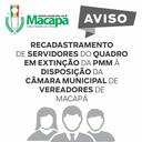 RECADASTRAMENTO DE SERVIDORES PMM/CMM