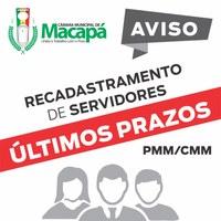 RECADASTRAMENTO SERVIDORES PMM/CMM | ÚLTIMOS PRAZOS